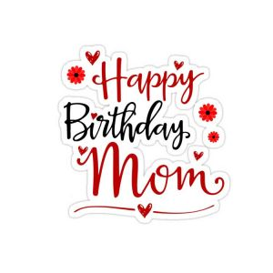 Happy Birthday Mom Stickers | Best Birthday Stickers | Happy Birthday Sticker